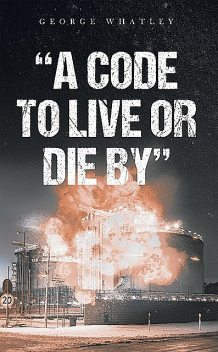 A Code to Live or Die, George Whatley
