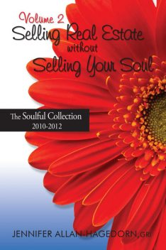 Selling Real Estate without Selling Your Soul, Volume 2, Jennifer Allan-Hagedorn