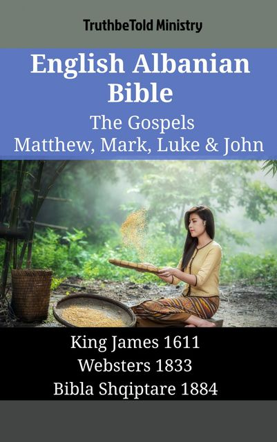 English Albanian Bible – The Gospels – Matthew, Mark, Luke & John, Truthbetold Ministry