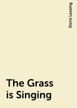 The Grass is Singing, Doris Lessing