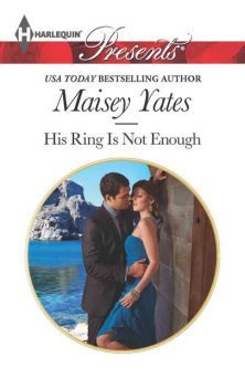 His Ring Is Not Enough, Maisey Yates