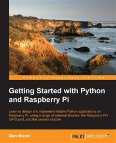 Getting Started with Python and Raspberry Pi, Dan Nixon