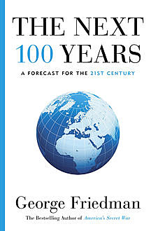 The Next 100 Years, George Friedman