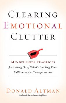 Clearing Emotional Clutter, Donald Altman