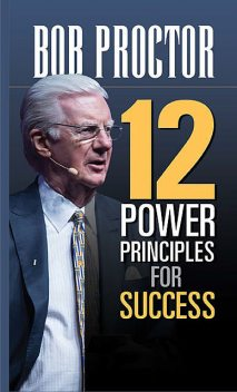 12 Power Principles for Success, Bob Proctor