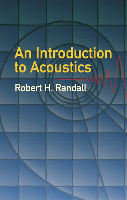 An Introduction to Acoustics, Robert H.Randall