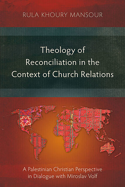 Theology of Reconciliation in the Context of Church Relations, Rula Khoury Mansour