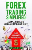 Forex Trading Simplified: A Simple, Profitable Approach to Trading Forex, Tony Neumeyer