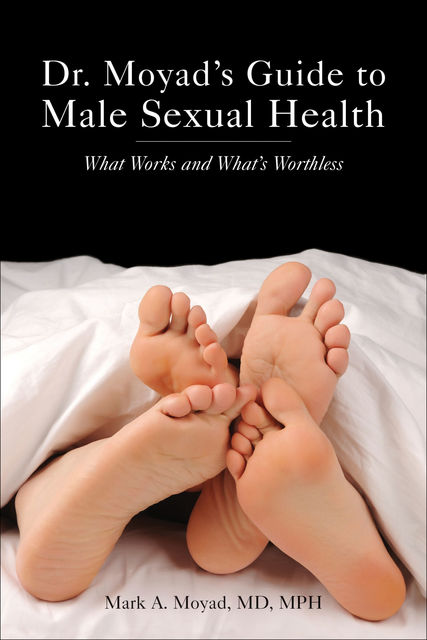 Dr. Moyad's Guide to Male Sexual Health, Mark Moyad