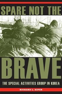 Spare Not the Brave, Richard L. Kiper