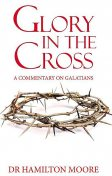 Glory in the Cross, Hamilton Moore