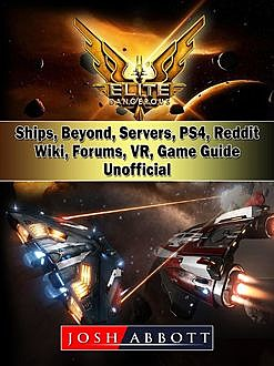 Elite Dangerous Game, PS4, Ships, Reddit, Engineers, Horizons, Wiki, Tips, Guide Unofficial, HSE Guides