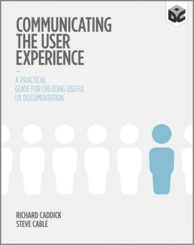 Communicating the User Experience, Richard Caddick, Steve Cable