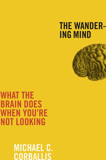 The Wandering Mind, Michael C Corballis