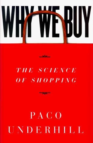 Why We Buy: The Science of Shopping, Paco Underhill