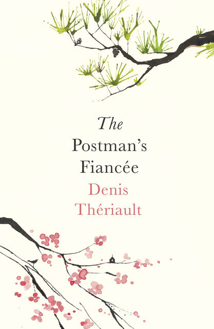 The Postman's Fiancée, Denis Thériault, Translated by John Cullen