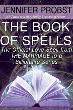 The Book of Spells: The Official Love Spell from The Marriage to a Billionaire Series, Jennifer Probst