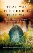 That Was The Church That Was, Andrew Brown, Linda Woodhead