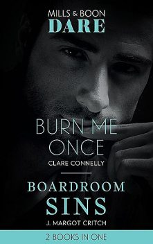 Burn Me Once, Clare Connelly, J. Margot Critch