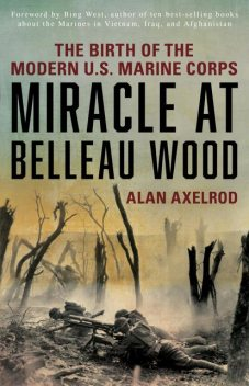Miracle at Belleau Wood, Alan Axelrod