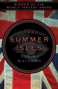Summer Isles, Ian R.MacLeod