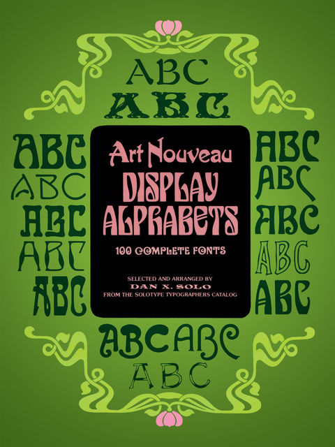 Art Nouveau Display Alphabets, Dan X.Solo