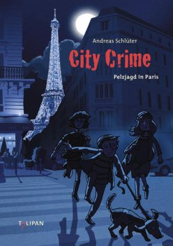 City Crime – Pelzjagd in Paris, Andreas Schlüter