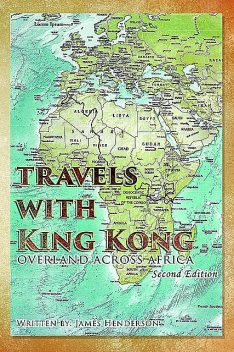 Travels With King Kong, James Henderson