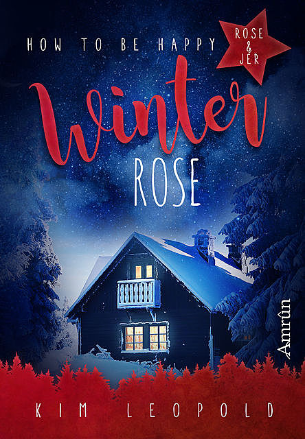 How to be happy 4: Winterrose, Kim Leopold