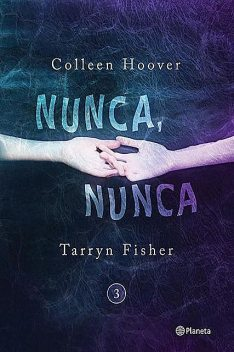 Nunca, nunca 3, Colleen Hoover, Tarryn Fisher