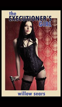 The Executioner's Girl, Willow Sears