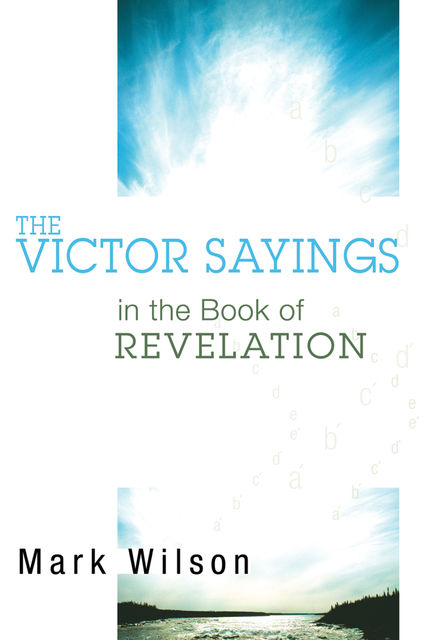 The Victor Sayings in the Book of Revelation, Mark Wilson