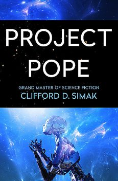 Project Pope, Clifford Simak