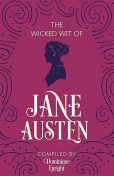 The Wicked Wit of Jane Austen, Dominique Enright