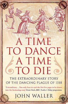 A Time to Dance, a Time to Die, John Waller