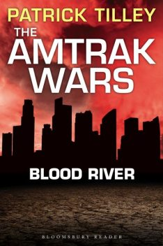 The Amtrak Wars: Blood River, Patrick Tilley