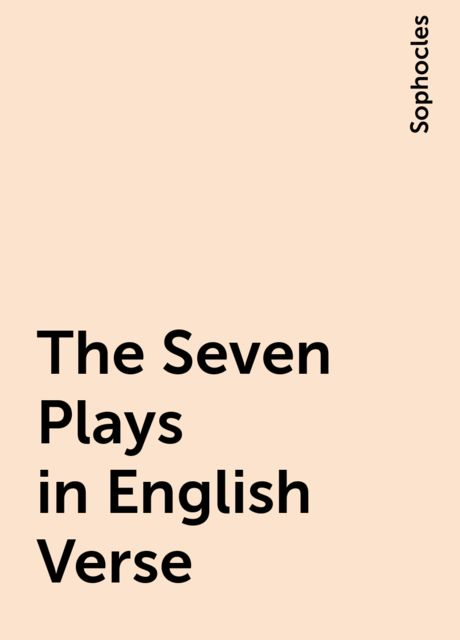 The Seven Plays in English Verse, Sophocles
