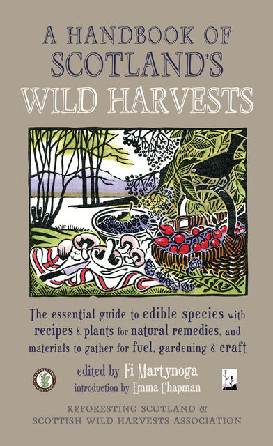 A Handbook of Scotland's Wild Harvests, Reforesting Scotland, Scottish Wild Harvests Association