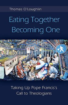 Eating Together, Becoming One, Thomas O'Loughlin