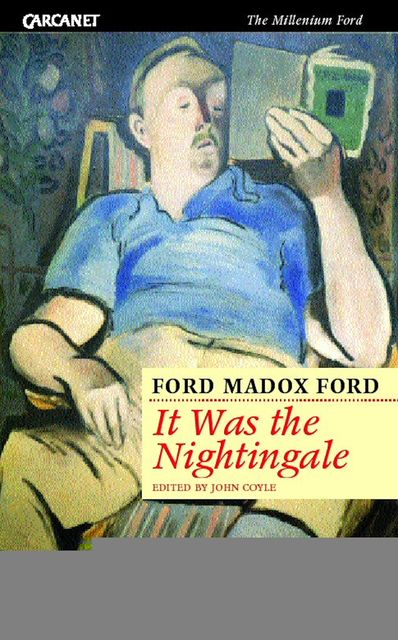 It Was the Nightingale, Ford Madox