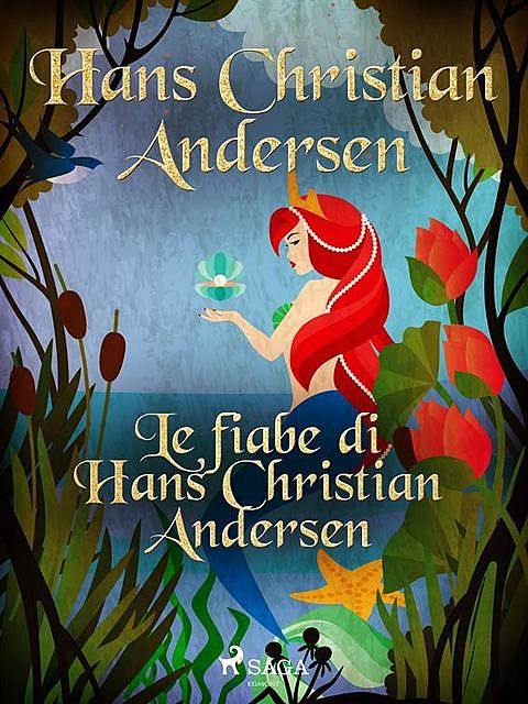 Le fiabe di Hans Christian Andersen, Hans Christian Andersen