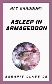 Asleep in Armageddon, Ray Bradbury