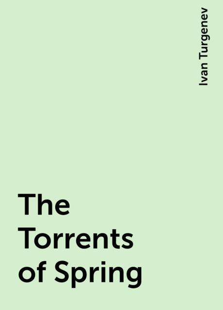 The Torrents of Spring, Ivan Turgenev