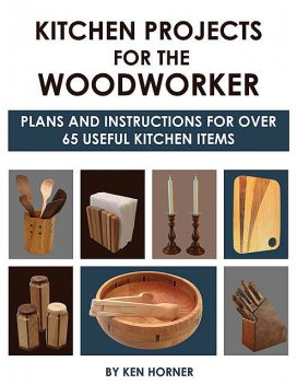 Kitchen Projects for the Woodworker, Ken Horner