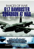 617 Dambuster Squadron At War, Chris Ward