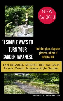 11 Simple Ways to Turn Your Japanese Garden, Russ Chard