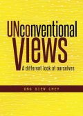 Unconventional Views: A Different Look At Ourselves, Ong Siew Chey