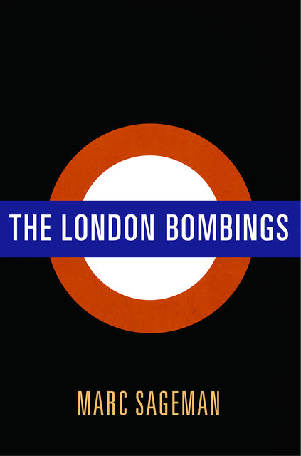 The London Bombings, Marc Sageman