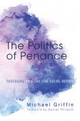 The Politics of Penance, Michael Griffin