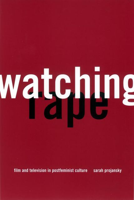 Watching Rape, Sarah Projansky